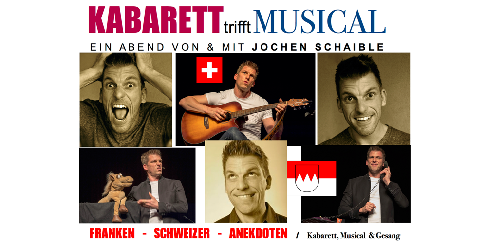 Tickets Jochen Schaible, Kabarett trifft Musical in Wallhausen